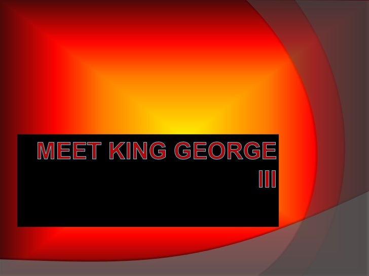 Meet King George III<br />
