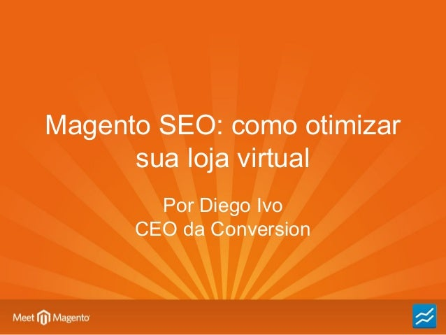 Magento SEO - como otimizar sua loja virtual | Meet Magento 2013