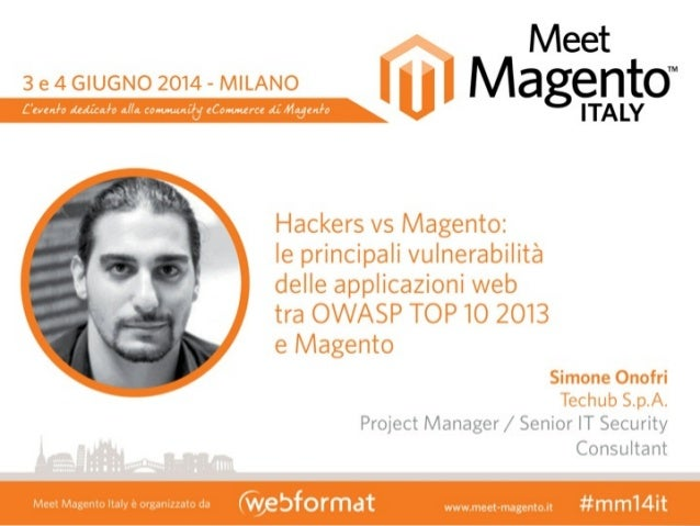 Hackers  vs  Magento Le  principali  vulnerabilità  delle  applicazioni  web  tra  OWASP   TOP  10 ...