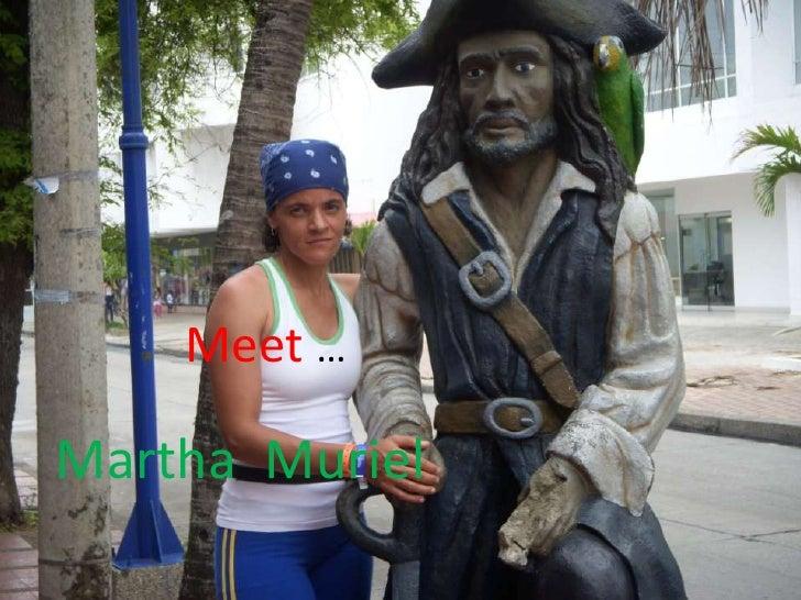 Meet martha muriel