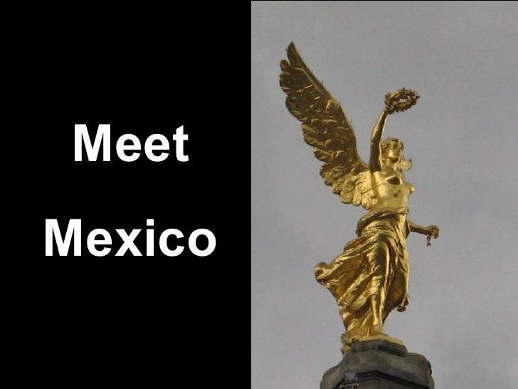 Meet Mexico