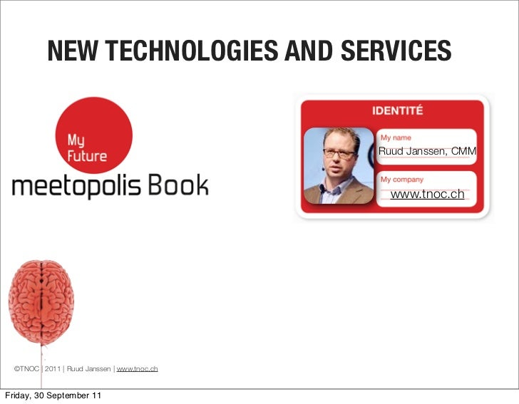 NEW TECHNOLOGIES AND SERVICES                                              Ruud Janssen, CMM                              ...