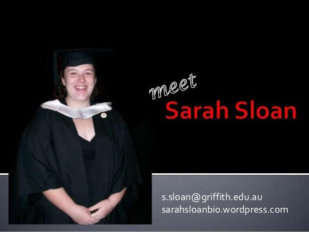 s.sloan@griffith.edu.ausarahsloanbio.wordpress.com