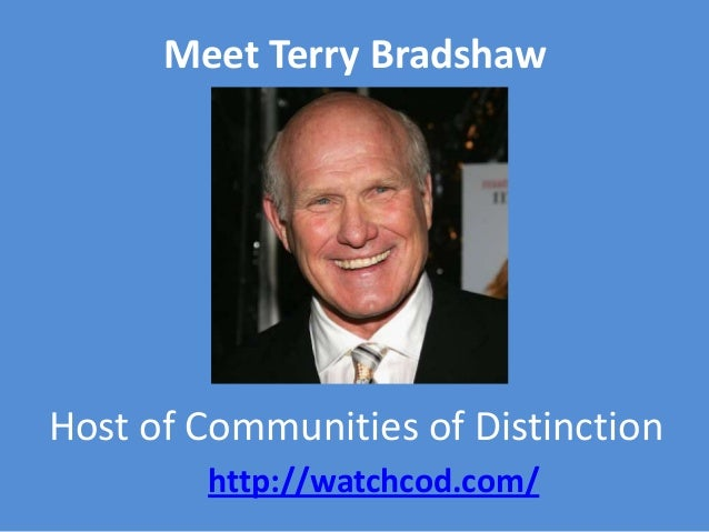 Meet Terry BradshawHost of Communities of Distinction        http://watchcod.com/