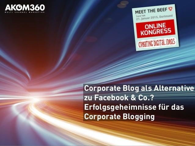 Corporate Blog als Alternative zu Facebook & Co.? Erfolgsgeheimnisse für das Corporate Blogging