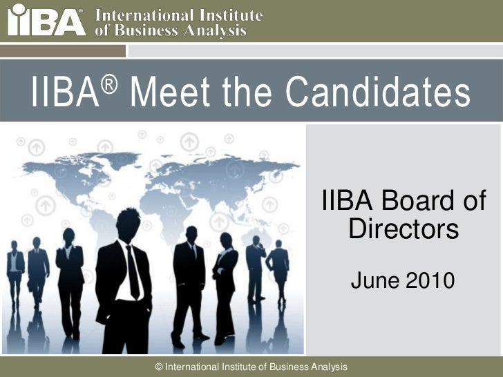 IIBA® Meet the Candidates <br />IIBA Board of Directors<br />June 2010<br />