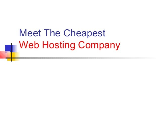 Meet The CheapestWeb Hosting Company