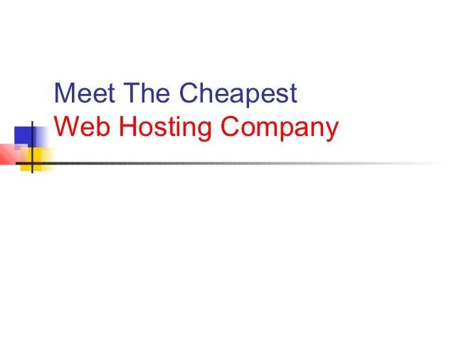 Meet the cheapest web  hosting company