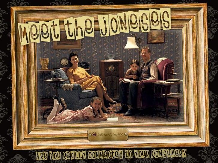 Meet the Joneses!