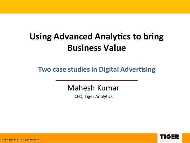 Copyright	   ©	   2013.	   Tiger	   Analy7cs	    Using	   Advanced	   Analy7cs	   to	   bring	    Business	   Value	    ...