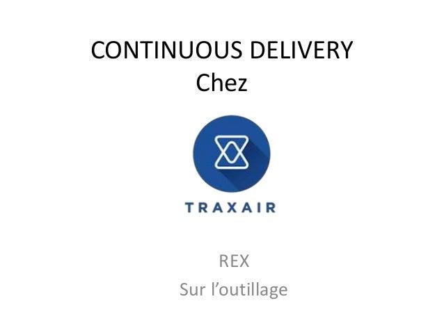 CONTINUOUS DELIVERY Chez REX Sur l'outillage
