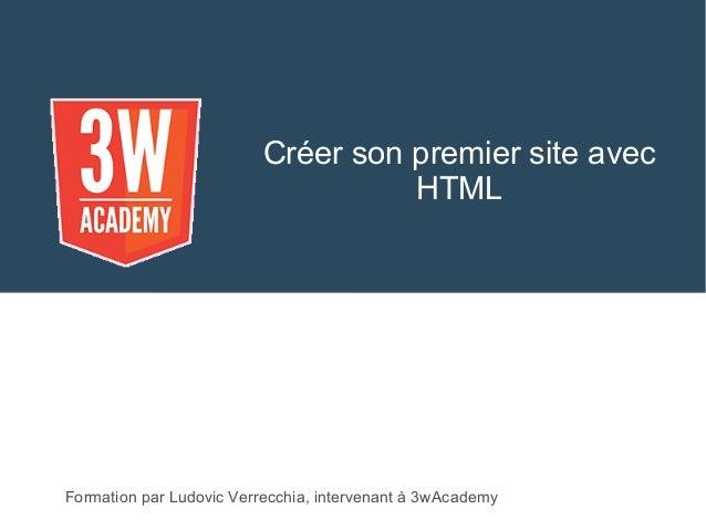 Créer son premier site avec HTML Formation par Ludovic Verrecchia, intervenant à 3wAcademy