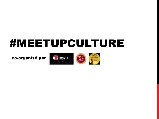 #MEETUPCULTURE co-organisé par
