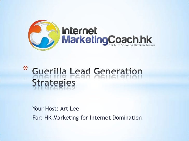 *    Your Host: Art Lee    For: HK Marketing for Internet Domination