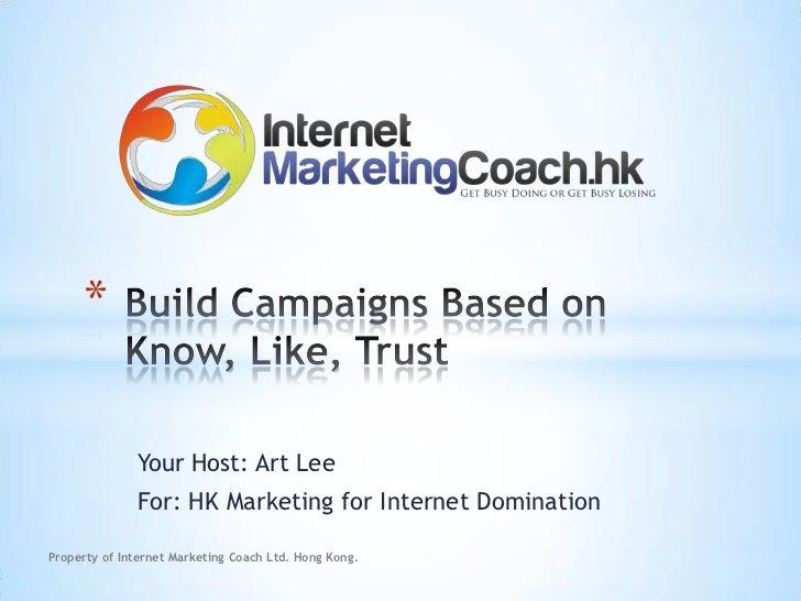 *              Your Host: Art Lee              For: HK Marketing for Internet DominationProperty of Internet Marketing Coa...