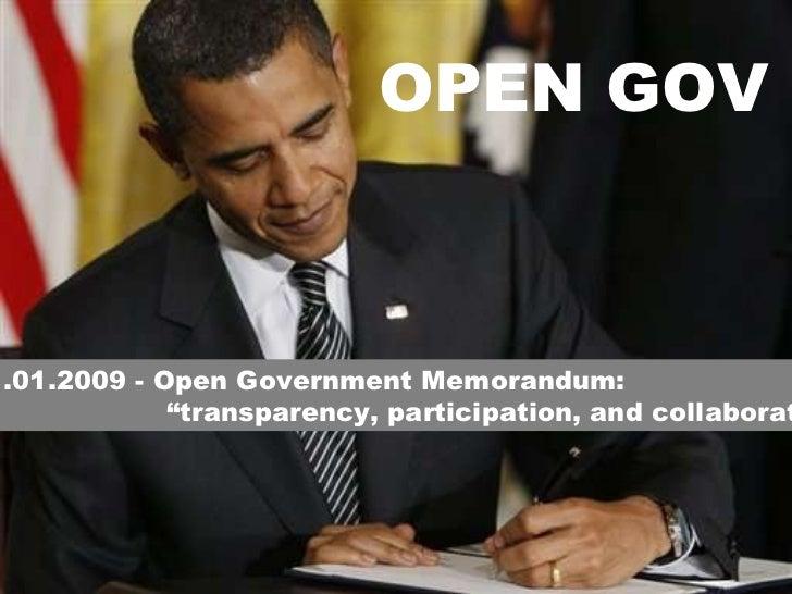 """<ul><ul><li>21.01.2009 -  Open Government Memorandum: </li></ul></ul><ul><ul><ul><ul><ul><li>"""" transparency, participation..."""