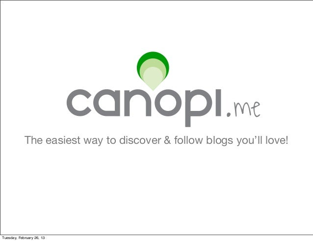 . me            The easiest way to discover & follow blogs you'll love!Tuesday, February 26, 13
