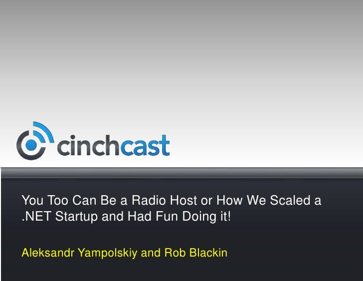 You Too Can Be a Radio Host Or How We Scaled a .NET Startup And Had Fun Doing It