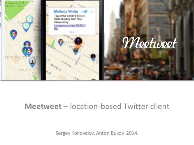 Meetweet: location-based Twitter client