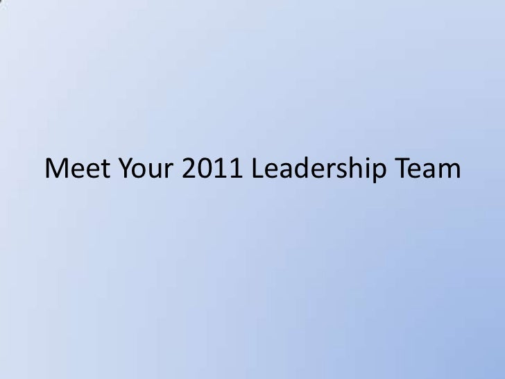 Meet Your 2011 Leadership Team<br />