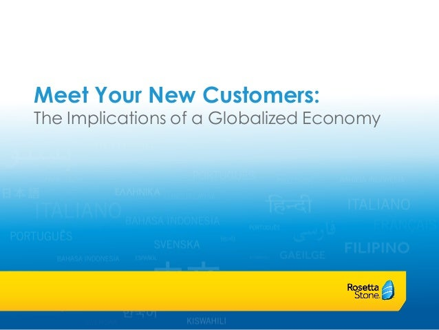 Meet Your New Customers: The Implications of a Globalized Economy