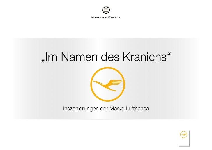 """Markus Eisele!""""Im Namen des Kranichs""""!   Inszenierungen der Marke Lufthansa!"""