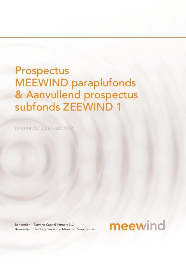 MEEWIND PARAPLUFONDS DUURZAME ENERGIEPROJECTENProspectusMEEWIND paraplufonds& Aanvullend prospectussubfonds ZEEWIND 1DATUM...