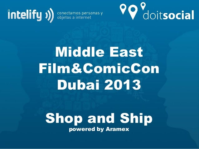 Middle EastFilm&ComicConDubai 2013Shop and Shippowered by Aramex