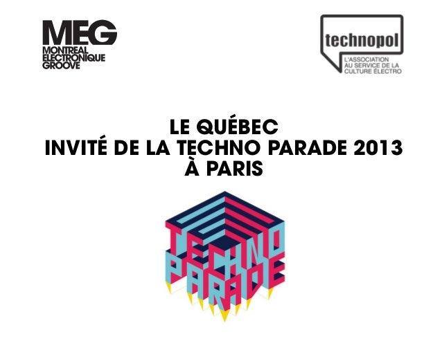 LE QUÉBECINVITÉ DE LA TECHNO PARADE 2013              À PARIS