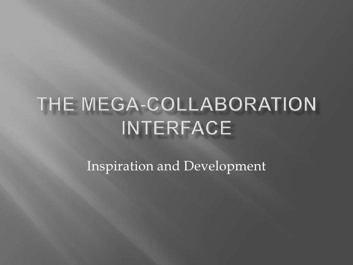 Mega Collaboration Interface
