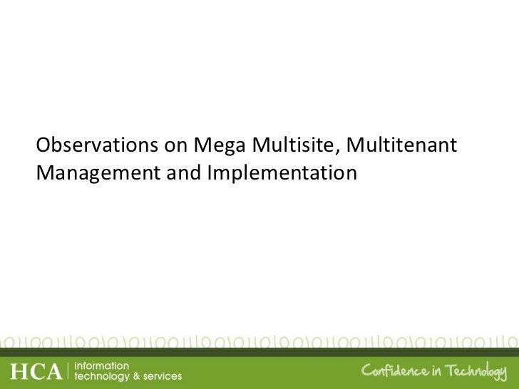 Observations on Mega Multisite, Multitenant Management and Implementation
