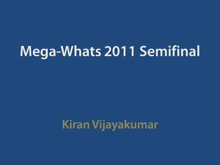 Mega-Whats 2011 Semifinal 1