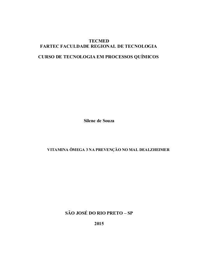 TECMED FARTEC FACULDADE REGIONAL DE TECNOLOGIA CURSO DE TECNOLOGIA EM PROCESSOS QUÍMICOS Silene de Souza VITAMINA ÔMEGA 3 ...