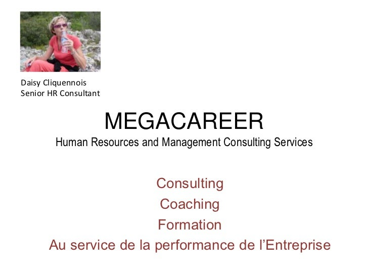 Daisy CliquennoisSenior HR Consultant                       MEGACAREER        Human Resources and Management Consulting Se...