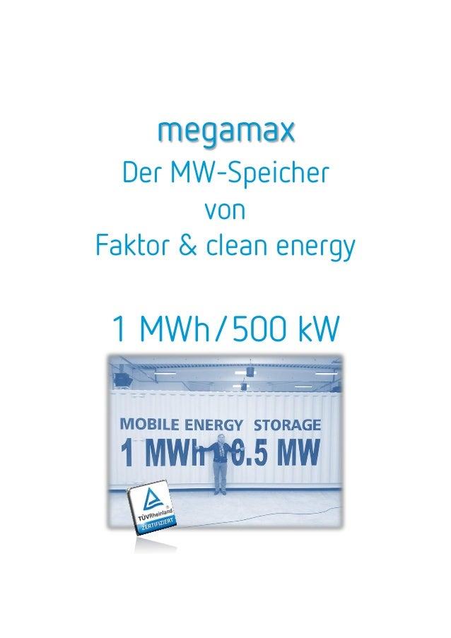 megamaxDer MW-SpeichervonFaktor & clean energy1 MWh/500 kW