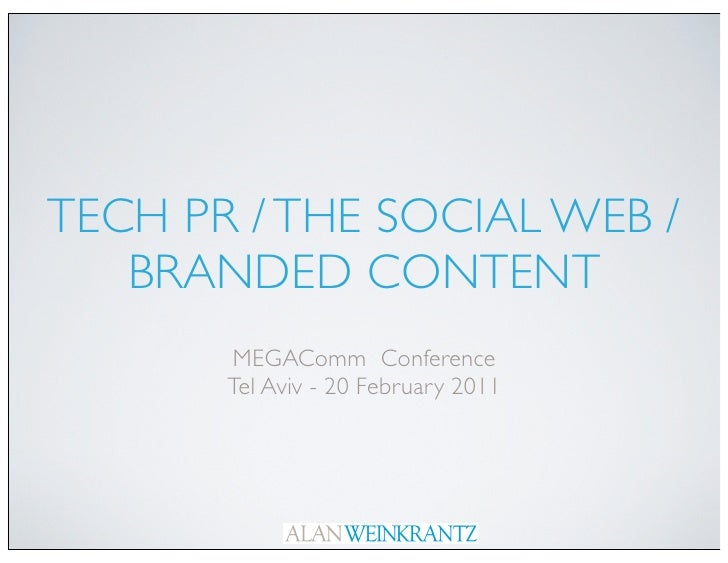 TECH PR / THE SOCIAL WEB /   BRANDED CONTENT       MEGAComm Conference       Tel Aviv - 20 February 2011