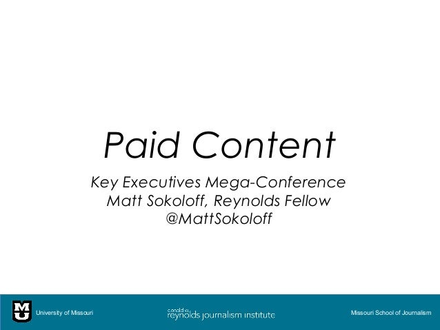 Paid Content                     Key Executives Mega-Conference                       Matt Sokoloff, Reynolds Fellow      ...