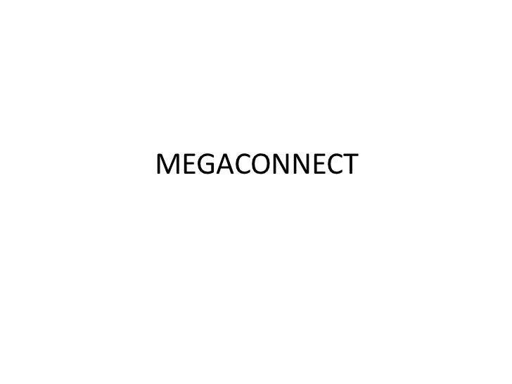 MEGACONNECT<br />