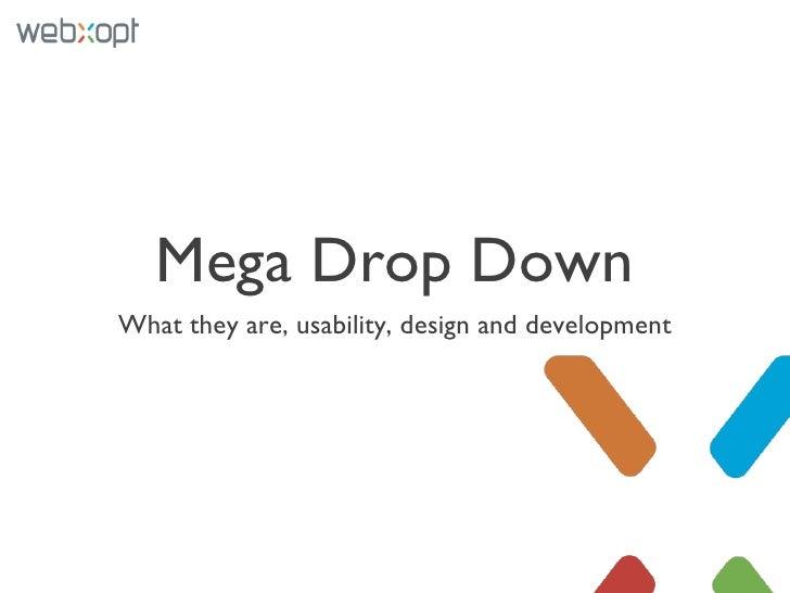 Mega Drop Downs