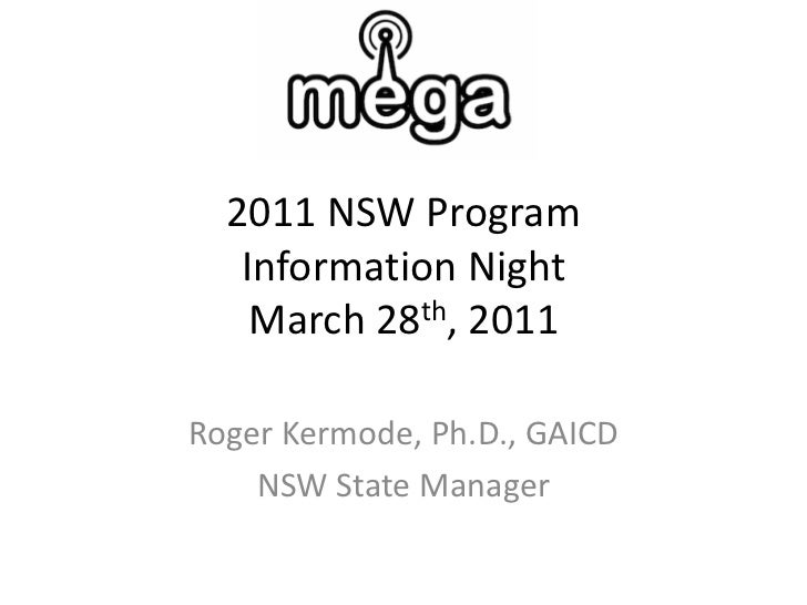 2011 NSW ProgramInformation NightMarch 28th, 2011 <br />Roger Kermode, Ph.D., GAICD<br />NSW State Manager<br />