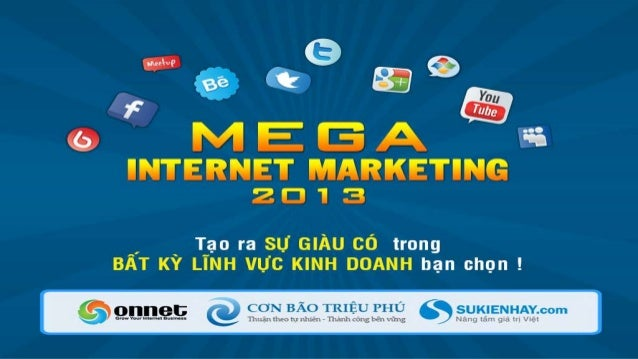 Mega internet marketing 2013- Đào tạo Internet Marketing