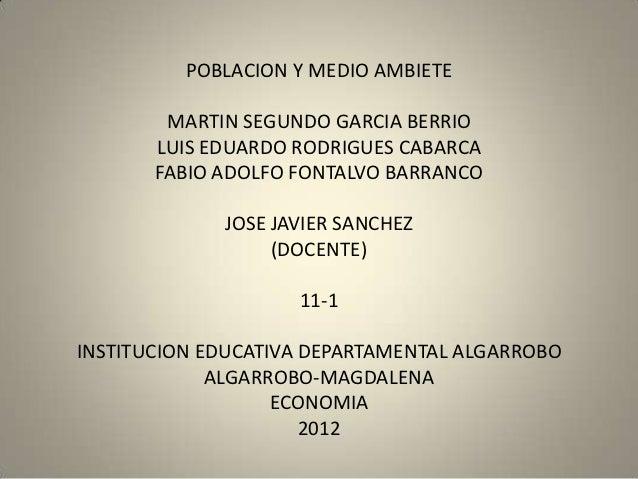 POBLACION Y MEDIO AMBIETE        MARTIN SEGUNDO GARCIA BERRIO       LUIS EDUARDO RODRIGUES CABARCA       FABIO ADOLFO FONT...