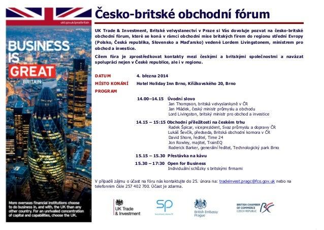 Česko-britské obchodní fórum UK Trade & Investment, Britské velvyslanectví v Praze si Vás dovoluje pozvat na česko-britské...