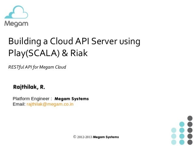 Building a Cloud API Server using  Play(SCALA) & Riak