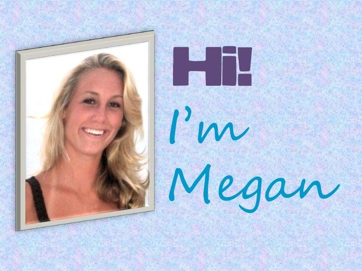 Hi!I'mMegan