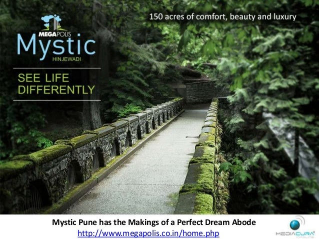 Mystic Pune has the Makings of a Perfect Dream Abode http://www.megapolis.co.in/home.php