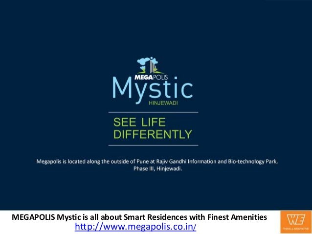 MEGAPOLIS Mystic is all about Smart Residences with Finest Amenities