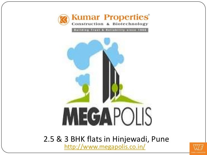 2.5 & 3 BHK flats in Hinjewadi, Pune     http://www.megapolis.co.in/