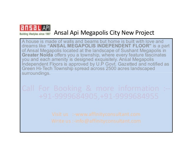 """Ansal Api Megapolis City New ProjectA house is made of walls and beams but home is built with love anddreams like """"ANSAL M..."""
