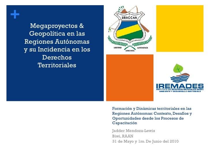 Megaproyectos y geopolítica en las Regiones Autónomas y sus incidencias en los derechos territoriales